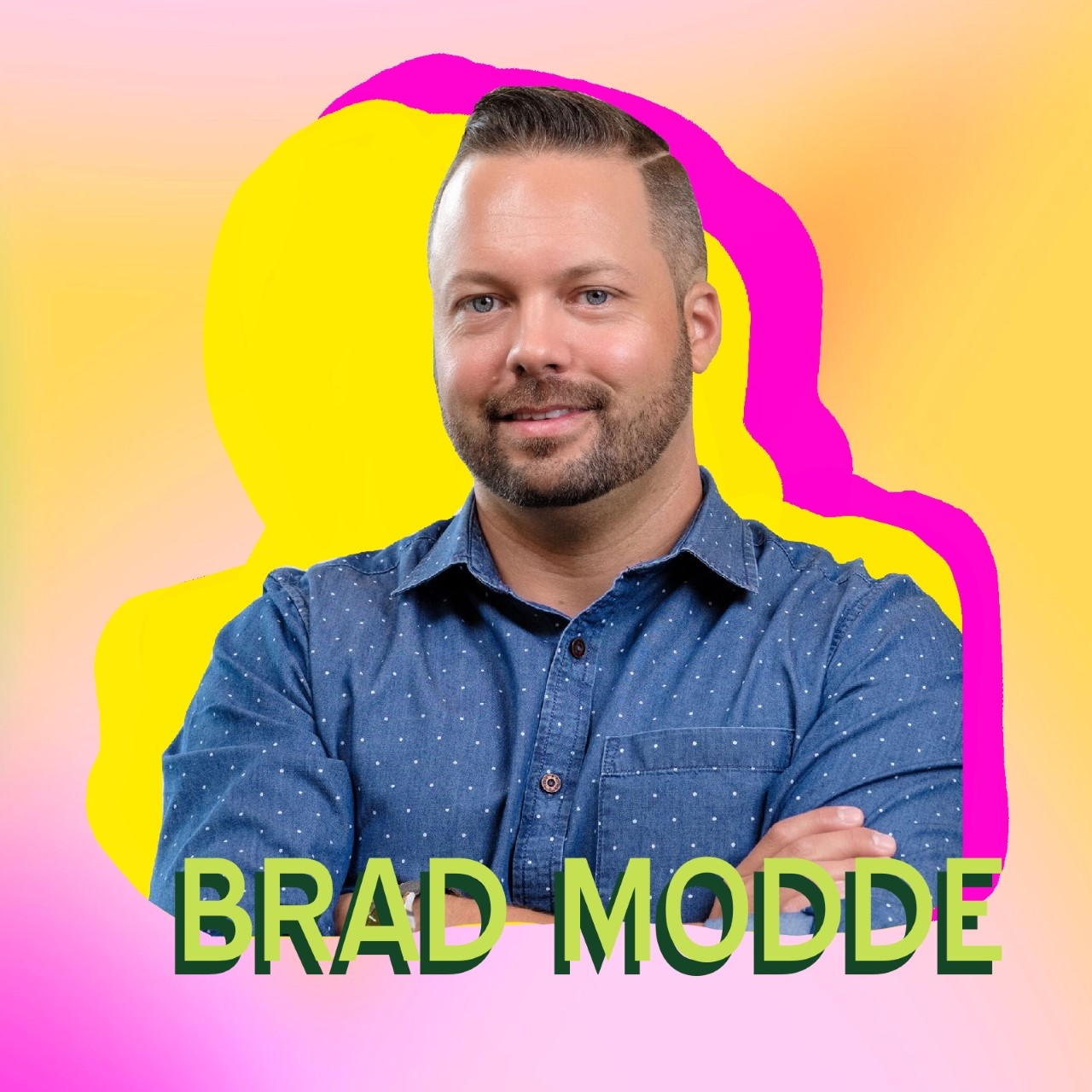 """Brad Modde"" superimposed over his headshot"