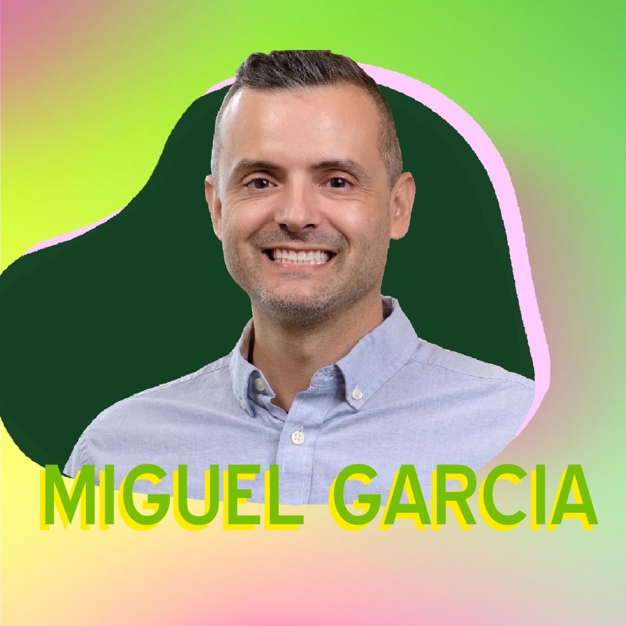 """Miguel Garcia"" superimposed over his headshot"